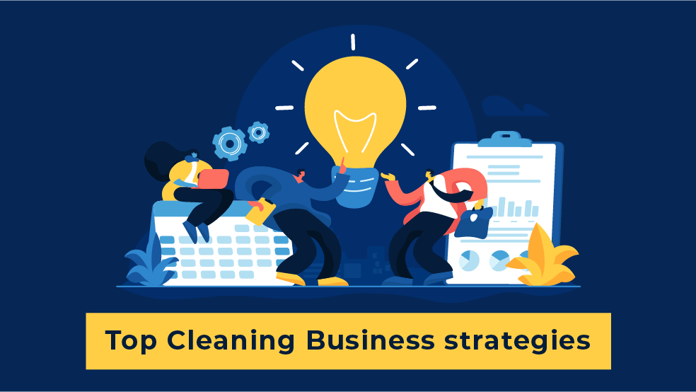 5 Secret Strategies to build your Cleaning Business