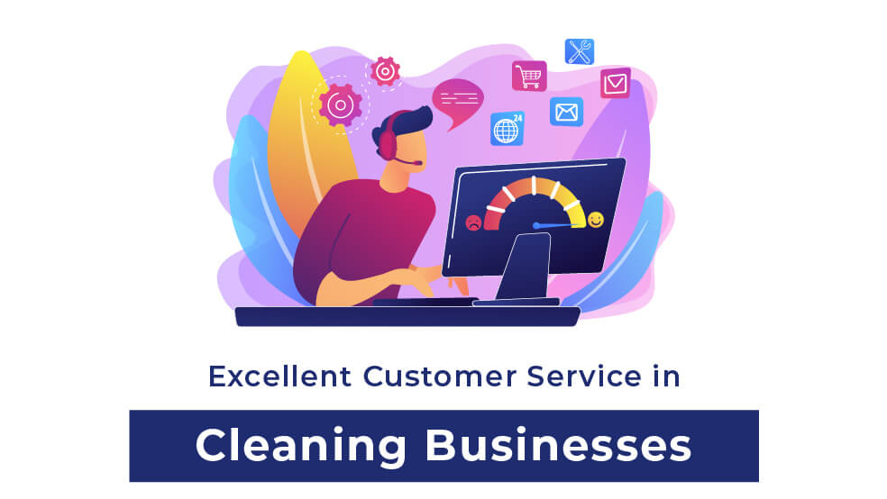 Importance of excellent customer support in Cleaning Businesses
