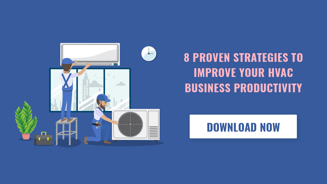 8 Proven Strategies to improve your HVAC business productivity