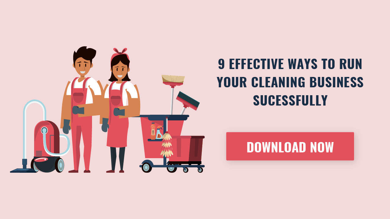 9 Ways to run a Cleaning Service Business successfully