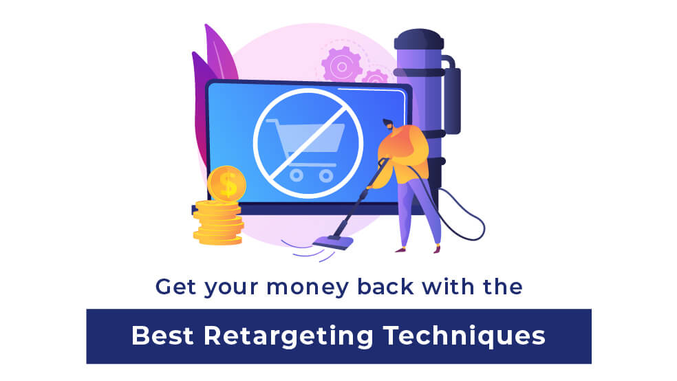 Get your money back with the best retargeting techniques-01