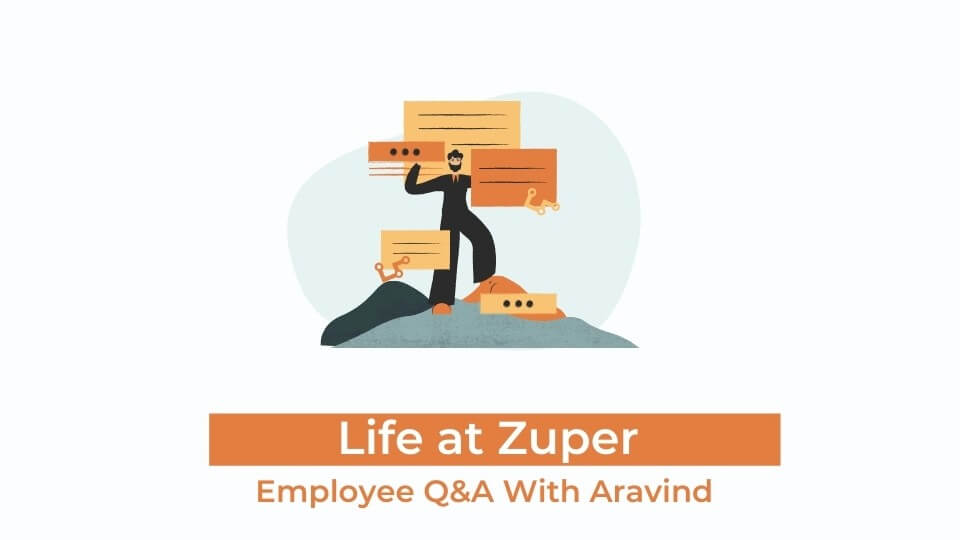 Life at Zuper: Employee Q&A With Aravind