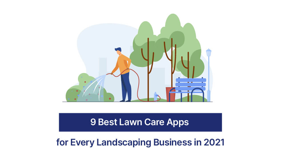 9 Best Lawn Care Apps for Every Landscaping Business 2021