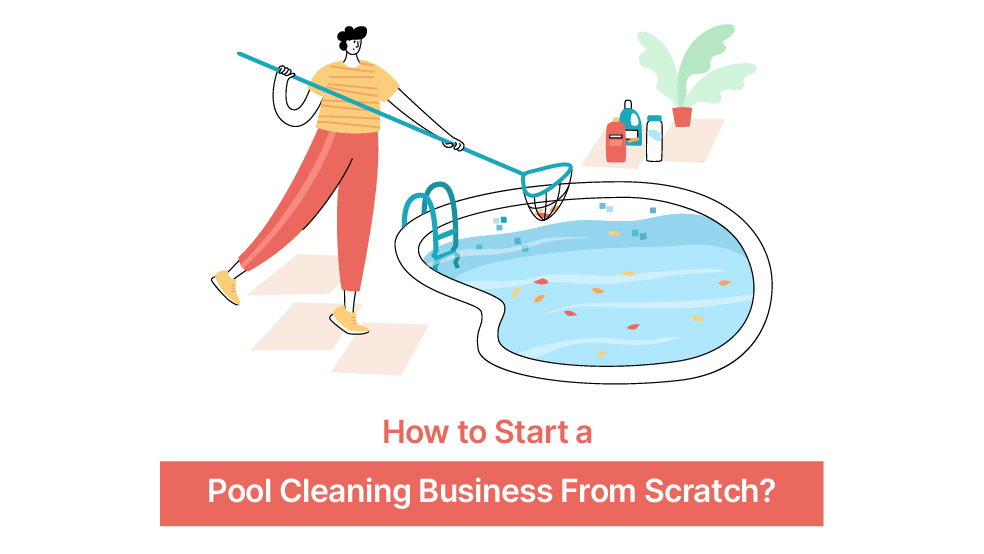How to Start a Pool Cleaning Business From Scratch