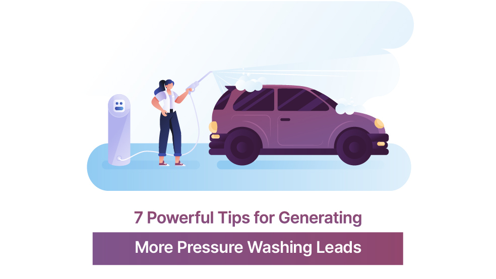 7 Powerful Tips for Generating More Pressure Washing Leads