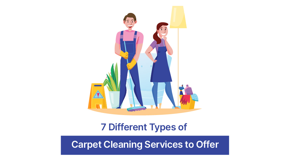 7 Different Types of Carpet Cleaning Services to Offer